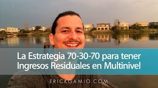 La Estrategia 70-30-70 Para Tener Ingresos Residuales en Multinivel