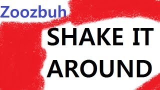 【Zoozbuh】Shake it Around (Original Song)