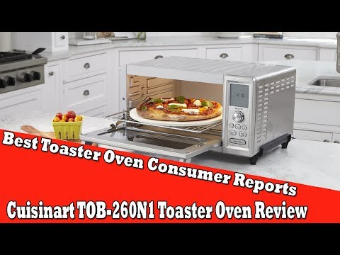 Best Toaster Oven Consumer Reports - Cuisinart TOB-260N1 Toaster Oven Review