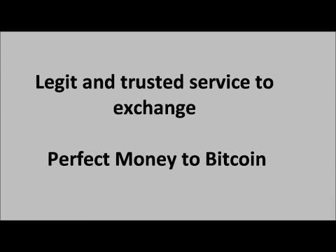 Perfect Money To Bitcoin Exchange - Best Service