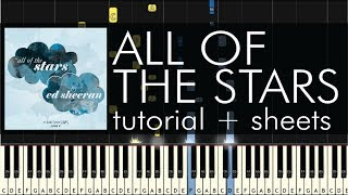 "How to Play ""All of the Stars"" by Ed Sheeran - Piano Cover and Tutorial"
