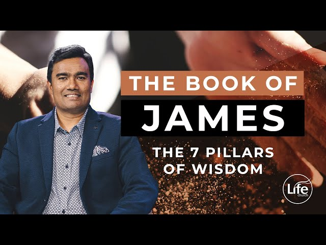 James Part 7 - The Seven Pillars of Wisdom | Rev Paul Jeyachandran