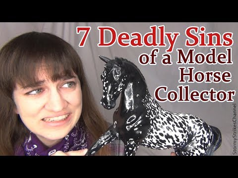 7 Deadly Sins of a Model Horse Collector Tag - Breyer Horses - My Holy Grails