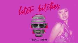Download lagu The Prince Karma Later B ches MP3