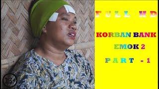 Download Video FULL HD1080 KORBAN BANK EMOK 2/  PART 1 MP3 3GP MP4