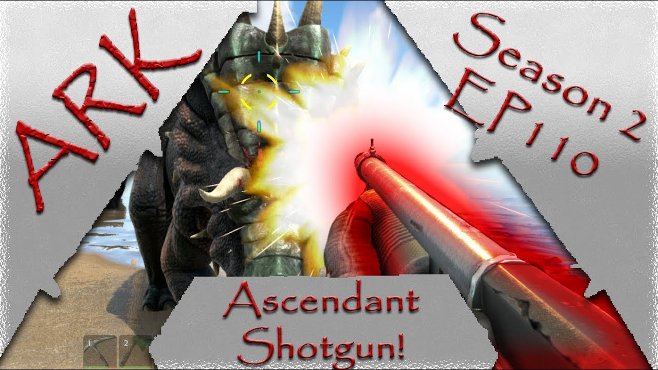 Ark survival evolved s2e110 ascendant shotgun youtube malvernweather Gallery