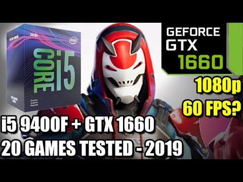 I5 9400f Paired With GTX 1660 - Enough For 60 FPS? - 20 Games Tested 1080p - Benchmark PC 2019