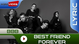 Gambar cover BBB - Best Friend Forever  | Official Lyric Video