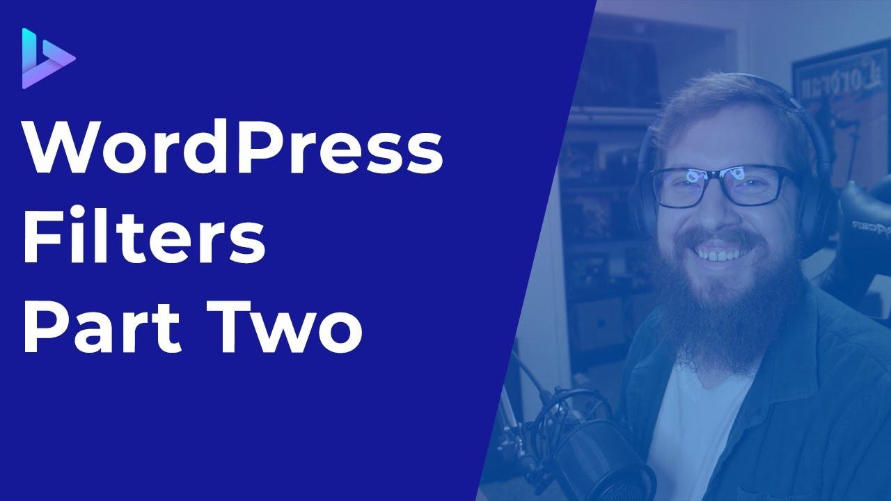 WordPress Filters Part 2 | Advanced Filters