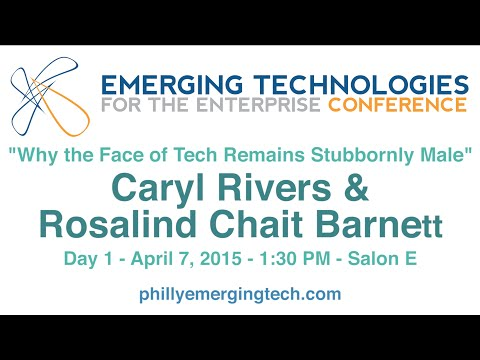 Philly ETE 2015 #48 - Why the Face of Tech Remains Stubbornly Male - Caryl Rivers & Rosalind Barnett