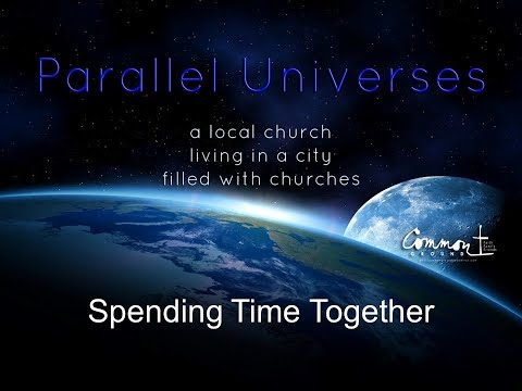 """Parallel Universes: Spending Time Together"" - sermon by Avery Stafford on September 24, 2017"