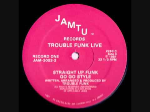 Trouble Funk- Straight Up Funk Go Go Style