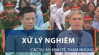 Xử lý nghiêm các vụ án kinh tế, tham nhũng | VTC1