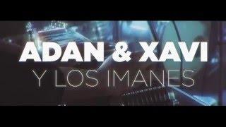 Adan & Xavi y Los Imanes - Fuera el Dolor [Official Music Video]