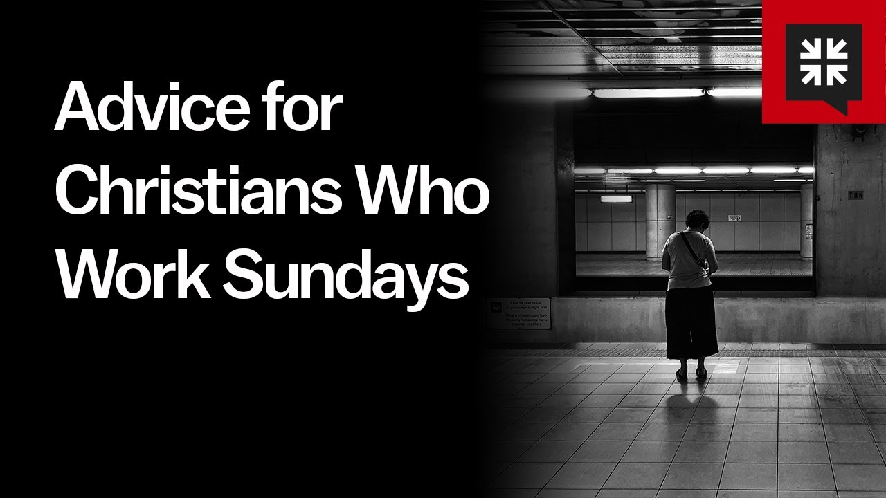 Advice for Christians Who Work Sundays // Ask Pastor John