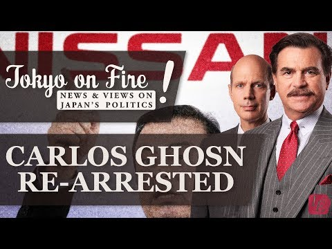 Carlos Ghosn Re-Arrested | Tokyo on Fire