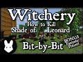 Witchery: How to Kill Shade of Leonard - Bit-by-Bit (plus BONUS Fantastic brew!)