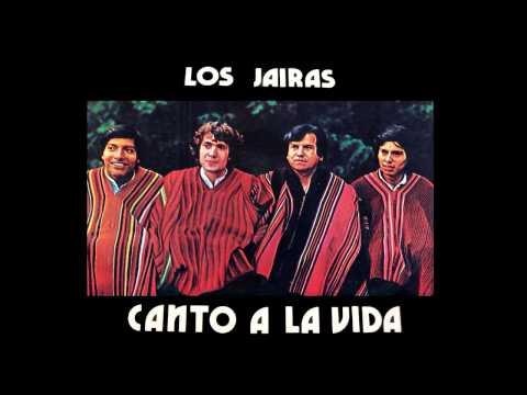 MÚSICA BOLIVIANA - LOS JAIRAS - CANTO A LA VIDA (FULL ALBUM) HD // 1978