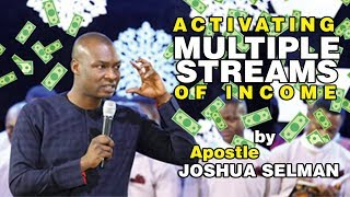 Activating Multiple Streams Of Income by Apostle Joshua Selman