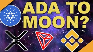 ADA to Moon Soon | XRP Giving Up? | TRON & Binance Disasters