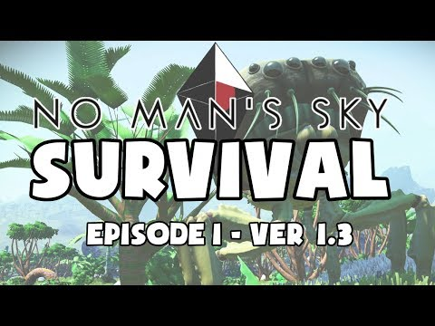No Man's Sky Survival (Ver 1.3) - Episode 1: Learning From Failure