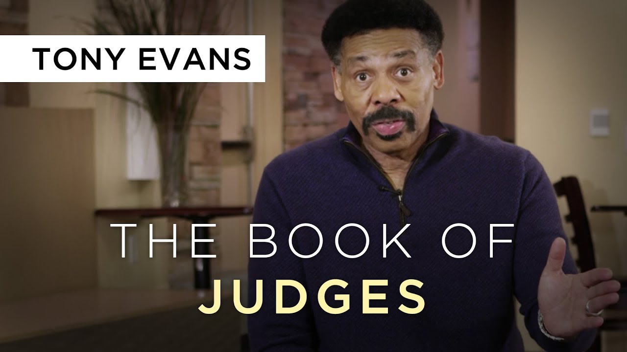 The Book of Judges Overview | Devotional by Tony Evans