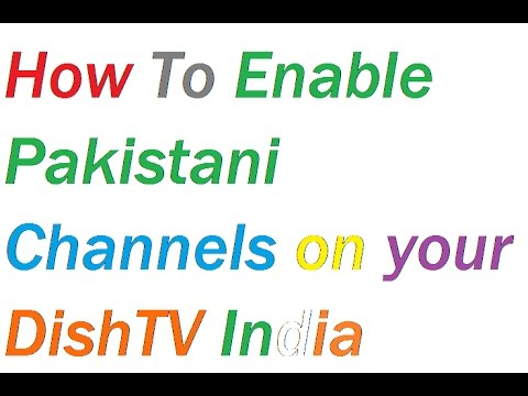 How to Enable Pakistani Channels on your DishTV India