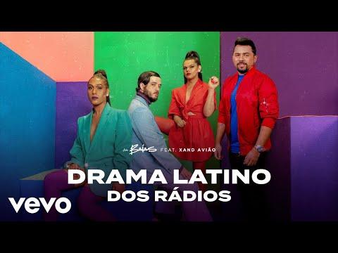 As Baías - Drama Latino Dos Rádios ft. Xand Avião
