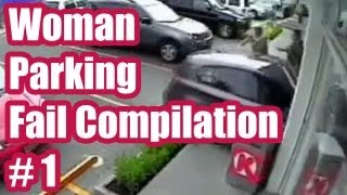 [ FAIL ] Woman Parking Fail Compilation # 1