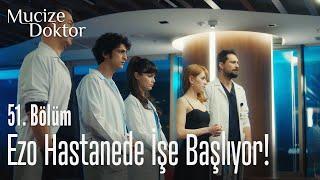 Ezo hastanede işe başlıyor - Mucize Doktor 51. Bölüm