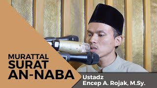 Download Video Murattal Surat An-Naba - Ust. Encep Abdul Rojak, S.H.I.,M.Sy. MP3 3GP MP4