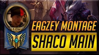 EAGZEY - ULTIMATE CHALLENGER SHACO MONTAGE - Complete Clips from Season 7 & Season 8
