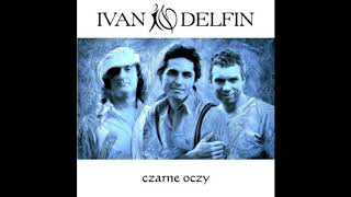 Ivan & Delfin Czarne Oczy Full Album 2004