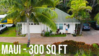 Moving into a 300 sq ft home on Maui