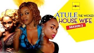 Atule The Wicked House Wife 2 - Nigerian Nollywood Movies