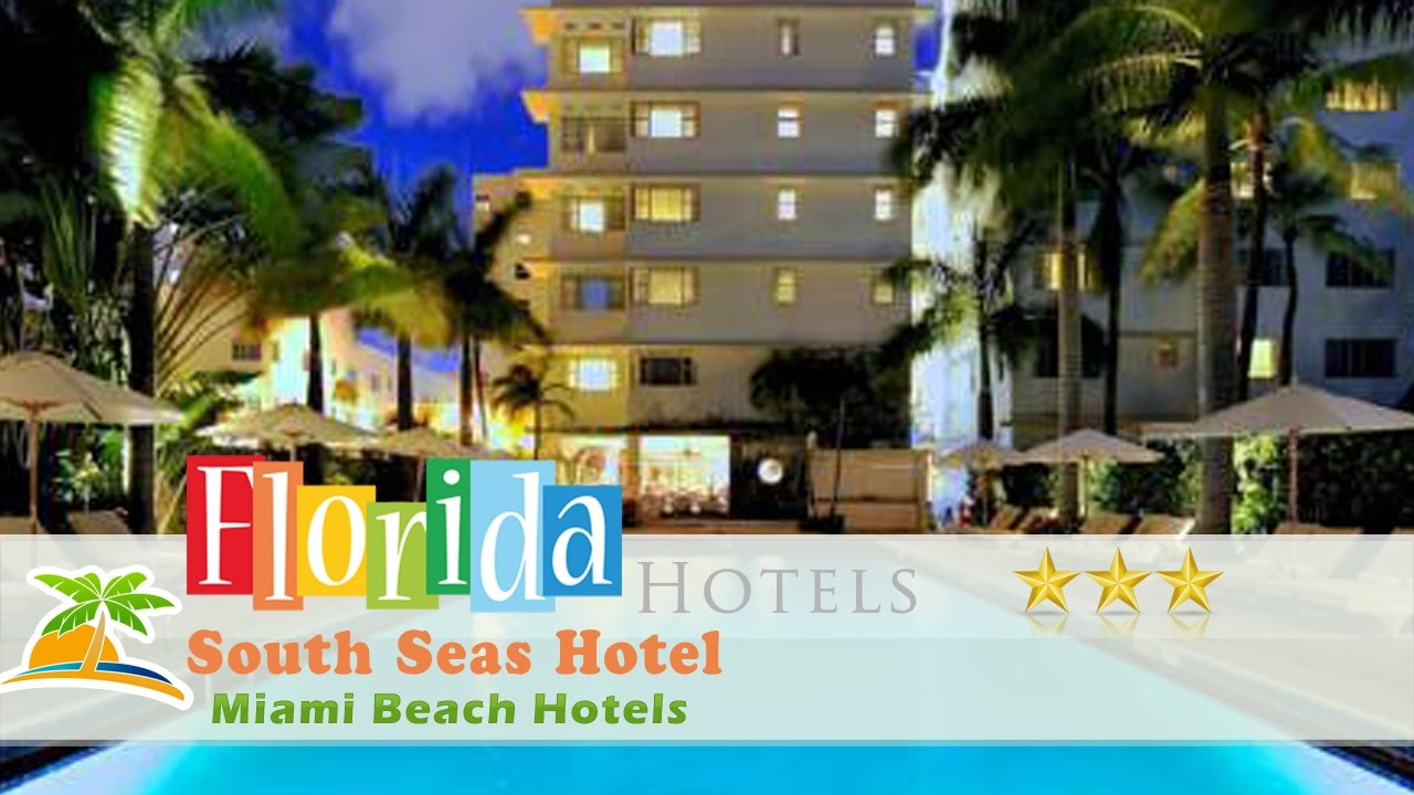 South Seas Hotel Miami Beach Hotels Florida