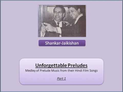 शंकर-जयकिशन | Shankar-Jaikishan - Unforgettable Preludes - Part 1