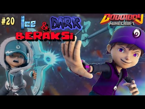 #20 Boboiboy Dark dan Ice Beraksi! - Boboiboy Galaxy Kuasa 8
