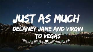 Delaney Jane and Virginia To Vegas-Just As Much (Lyrics)