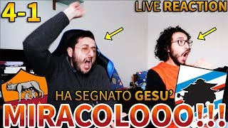 MIRACOLOOO!!! HA SEGNATO JESUUUS!!!! Roma-Sampdoria 4-1 [LIVE REACTION]