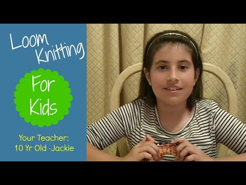 Loom Knitting with Kids ( 10 Year Old Teacher ) How to knit a baby hat