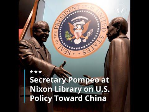 Secretary Pompeo at Nixon Library on U.S. Policy Toward China