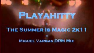 Playahitty  - The Summer Is Magic 2011 - MIGUEL VARGAS MIX