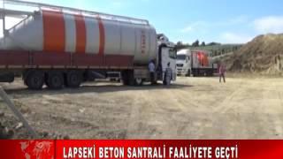 LAPSEKİ BETON SANTRALİ FAALİYETE GEÇTİ