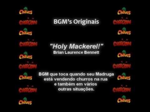 CHAVES & CHAPOLIN - BGM Original - Holy Mackerel!
