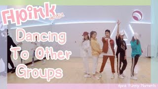 [COMPILATION] Apink (에이핑크) - DANCING TO OTHER GROUPS (EXO,SNSD,GOT7,BTS,ETC.) | Apink Funny Moments