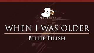 Billie Eilish - WHEN I WAS OLDER - HIGHER Key (Piano Karaoke / Sing Along)
