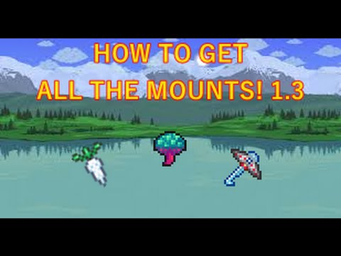 Terraria HOW TO GET ALL THE MOUNTS!