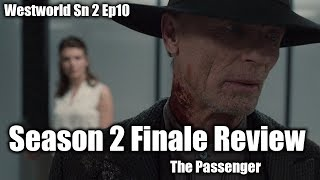 Westworld Season 2 - Finale Review (The Passenger)