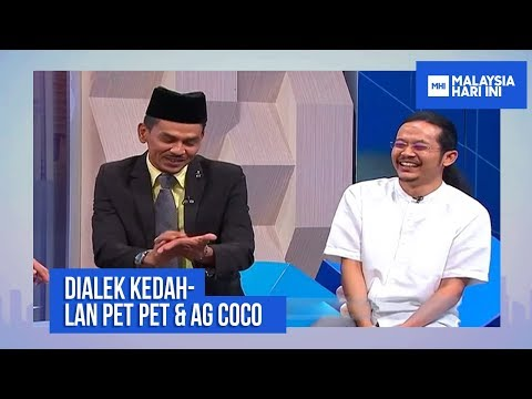 DIALEK KEDAH: LAN PET PET & AG COCO | MHI (22 Oktober 2018)